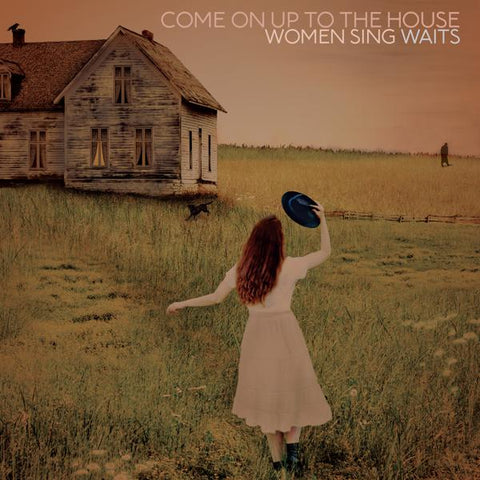 <b>Various </b><br><i>Come On Up To The House: Women Sing Waits</i>