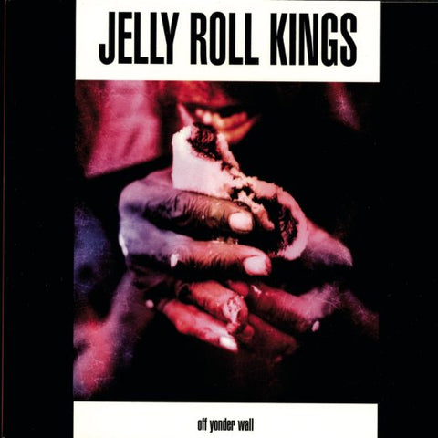<b>The Jelly Roll Kings </b><br><i>Off Yonder Wall</i>