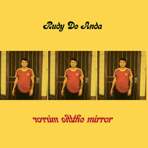 <b>Rudy De Anda </b><br><i>The Mirror</i>