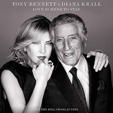 <b>Tony Bennett & Diana Krall </b><br><i>Love Is Here To Stay</i>