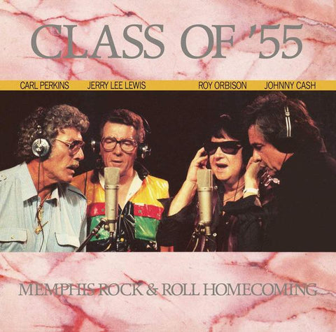 <b>Johnny Cash, Carl Perkins, Jerry Lee Lewis, Roy Orbison </b><br><i>Class Of '55: Memphis Rock & Roll Homecoming</i>