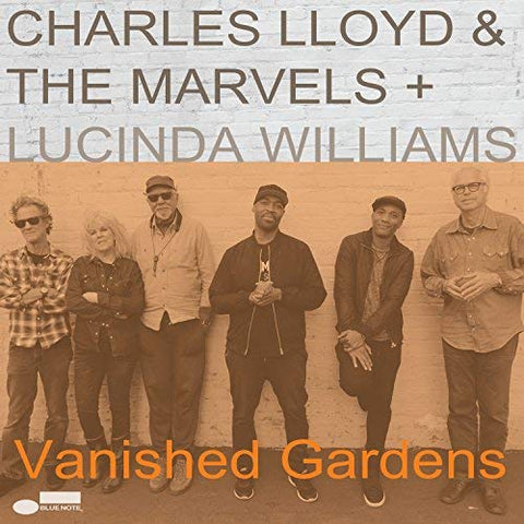 <b>Charles Lloyd & The Marvels </b><br><i>Vanished Gardens</i>