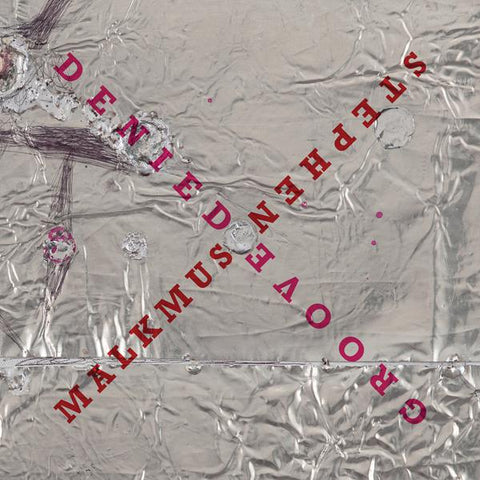 <b>Stephen Malkmus </b><br><i>Groove Denied</i>