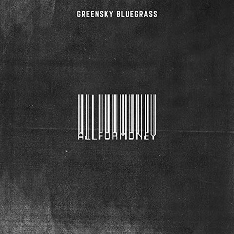 <b>Greensky Bluegrass </b><br><i>All For Money</i>