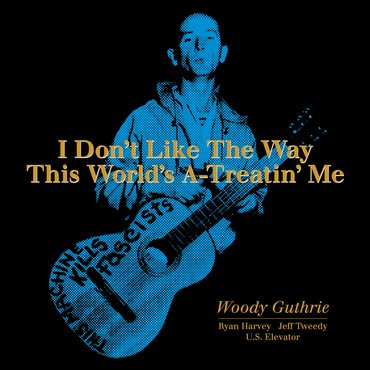 "<b>Woody Guthrie </b><br><i>I Don't Like The Way This World's A-Treatin' Me [10""]</i>"