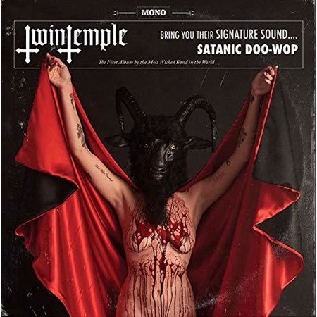 <b>Twin Temple </b><br><i>Twin Temple (Bring You Their Signature Sound.... Satanic Doo-Wop)</i>