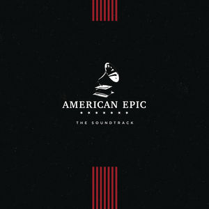 <b>Various </b><br><i>American Epic: The Soundtrack</i>