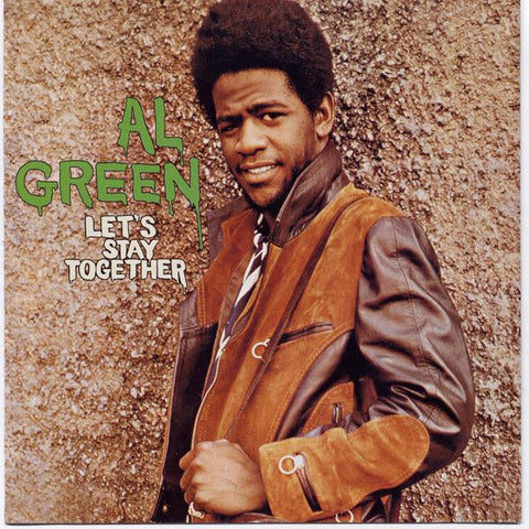 <b>Al Green </b><br><i>Let's Stay Together</i>
