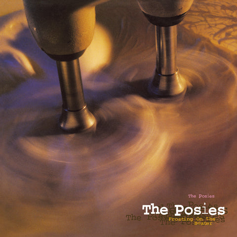<b>The Posies </b><br><i>Frosting On The Beater</i>