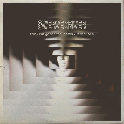 "<b>Swervedriver </b><br><i>Think I'm Gonna Feel Better / Reflections [12"" Single]</i>"