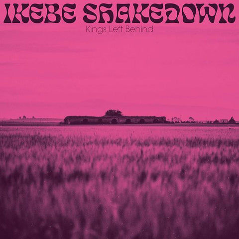 <b>Ikebe Shakedown </b><br><i>Kings Left Behind</i>
