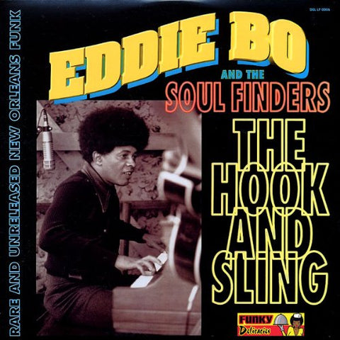 <b>Eddie Bo And The Soul Finders </b><br><i>The Hook And Sling</i>