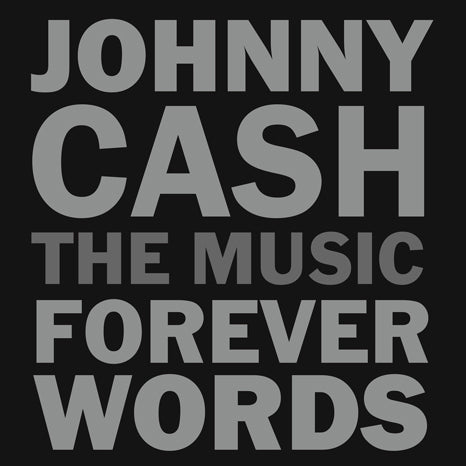 <b>Johnny Cash: Forever Words </b><br><i>Johnny Cash: Forever Words</i>