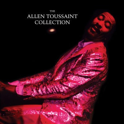 <b>Allen Toussaint </b><br><i>The Allen Toussaint Collection</i>