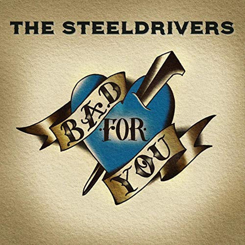 <b>The Steeldrivers </b><br><i>Bad For You</i>