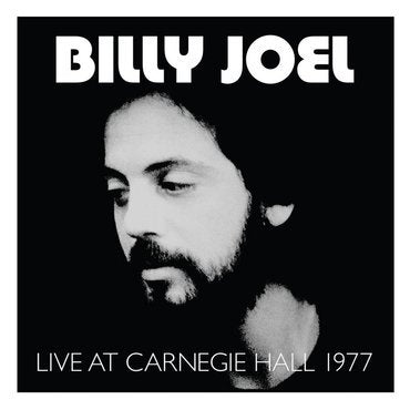 <b>Billy Joel </b><br><i>Live At Carnegie Hall 1977</i>
