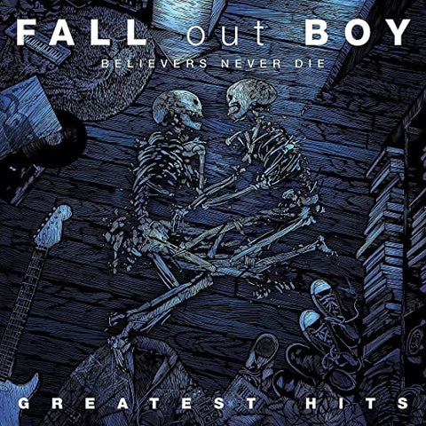 <b>Fall Out Boy </b><br><i>Believers Never Die - Greatest Hits</i>