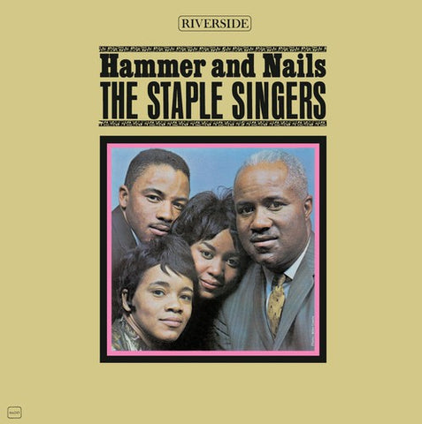 <b>The Staple Singers </b><br><i>Hammer And Nails</i>