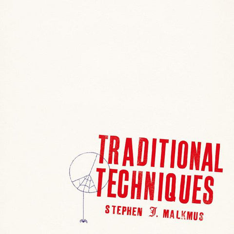 <b>Stephen J. Malkmus </b><br><i>Traditional Techniques </i>