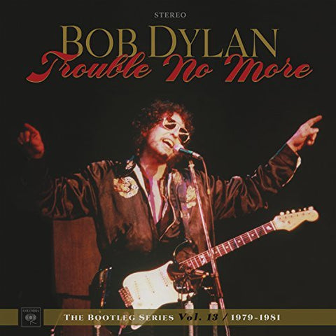 <b>Bob Dylan </b><br><i>Trouble No More Bootleg Series Vol. 13 / 1979 - 1981</i>