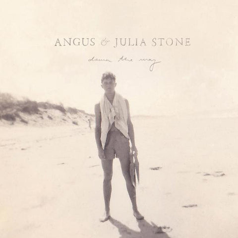 <b>Angus & Julia Stone </b><br><i>Down The Way</i>