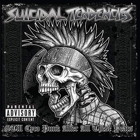 <b>Suicidal Tendencies </b><br><i>Still Cyco Punk After All These Years</i>
