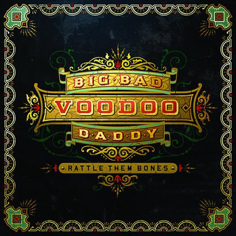 <b>Big Bad Voodoo Daddy </b><br><i>Rattle Them Bones</i>