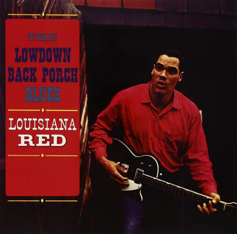 <b>Louisiana Red </b><br><i>The Lowdown Back Porch Blues</i>