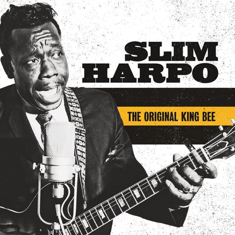 <b>Slim Harpo </b><br><i>The Original King Bee</i>