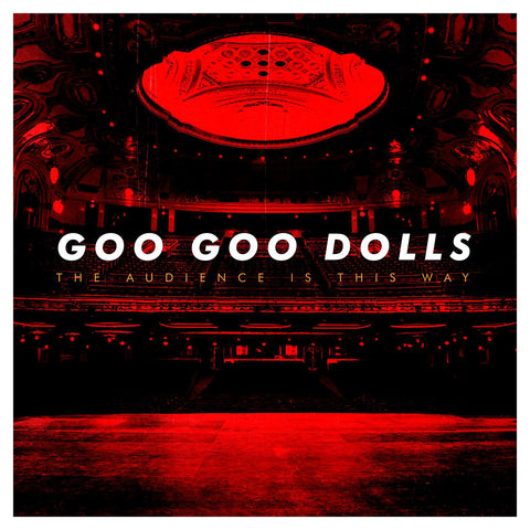 <b>Goo Goo Dolls </b><br><i>The Audience Is This Way [Live]</i>