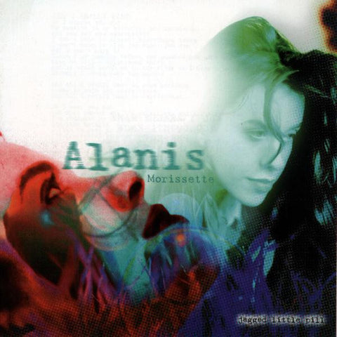 <b>Alanis Morissette </b><br><i>Jagged Little Pill</i>