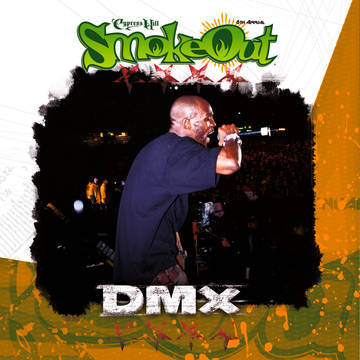 <b>DMX </b><br><i>The Smoke Out Festival Presents</i>