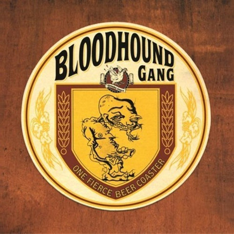 <b>Bloodhound Gang </b><br><i>One Fierce Beer Coaster</i>
