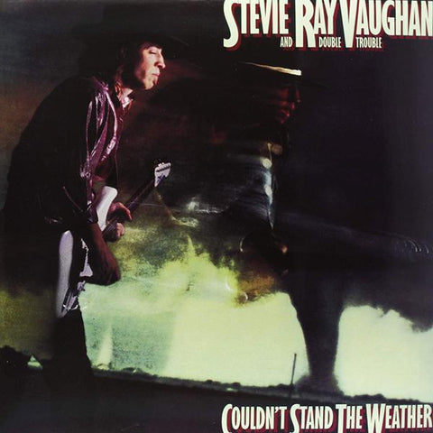 <b>Stevie Ray Vaughan And Double Trouble </b><br><i>Couldn't Stand The Weather</i>