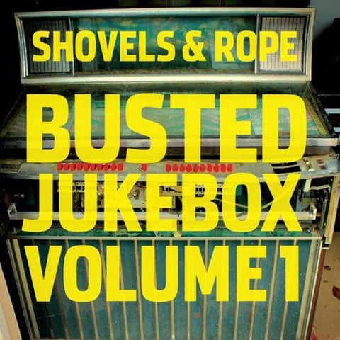<b>Shovels And Rope </b><br><i>Busted Jukebox Volume 1</i>