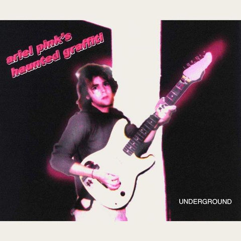 <b>Ariel Pink's Haunted Graffiti </b><br><i>Underground</i>