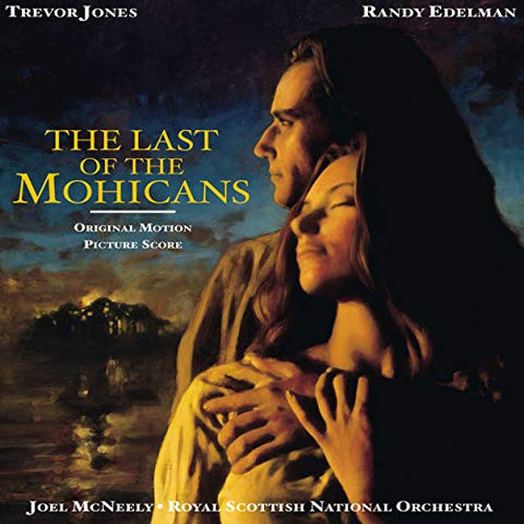 <b>Trevor Jones, Randy Edelman - Royal Scottish National Orchestra  Joel McNeely </b><br><i>The Last Of The Mohicans (Original Motion Picture Score)</i>