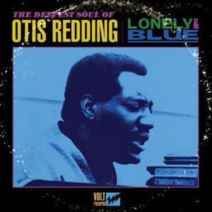 <b>Otis Redding </b><br><i>Lonely & Blue</i>