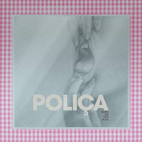 <b>Polica </b><br><i>When We Stay Alive [Clear Vinyl]</i>