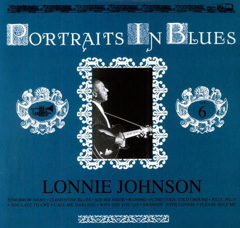<b>Lonnie Johnson </b><br><i>Portraits In Blues Volume 6</i>
