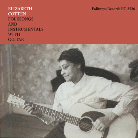 <b>Elizabeth Cotton </b><br><i>Folksongs And Instrumentals With Guitar</i>