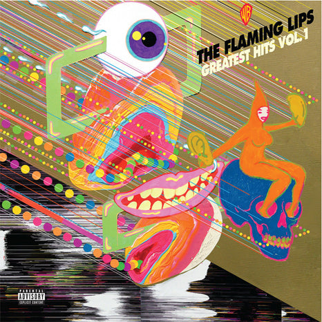 <b>The Flaming Lips </b><br><i>Greatest Hits Vol. 1</i>