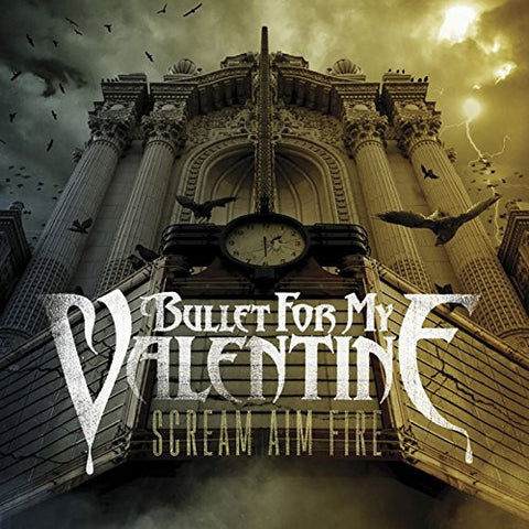 <b>Bullet For My Valentine </b><br><i>Scream Aim Fire</i>