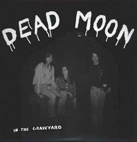 <b>Dead Moon </b><br><i>In The Graveyard</i>