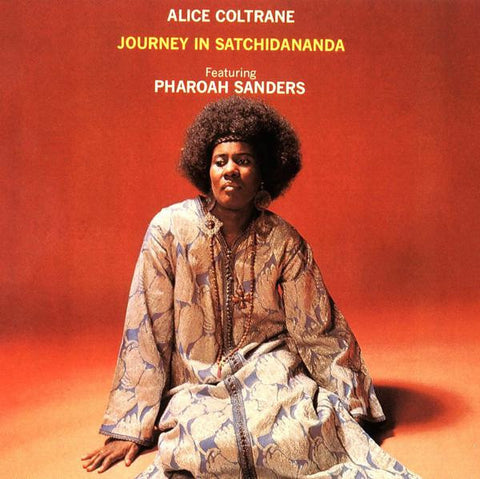 <b>Alice Coltrane Featuring Pharoah Sanders </b><br><i>Journey In Satchidananda</i>