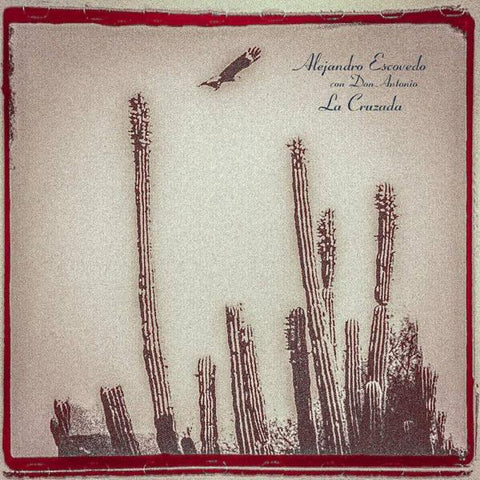 <b>Alejandro Escovedo </b><br><i>La Cruzada [Red, White & Green Striped Vinyl]</i>