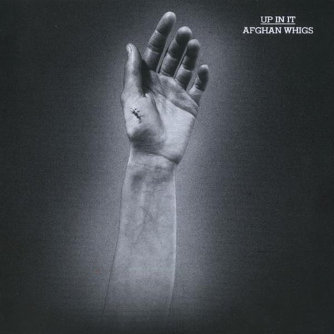 <b>Afghan Whigs </b><br><i>Up In It</i>