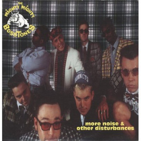 <b>The Mighty Mighty Bosstones </b><br><i>More Noise And Other Disturbances</i>