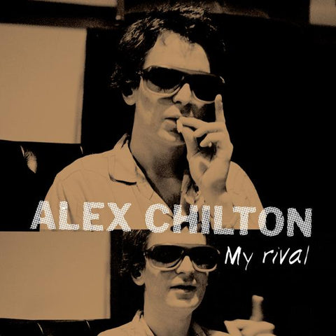 "<b>Alex Chilton </b><br><i>My Rival [10""]</i>"