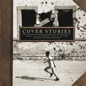 <b>Various </b><br><i>Cover Stories: Brandi Carlile Celebrates 10 Years Of The Story - An Album To Benefit War Child</i>